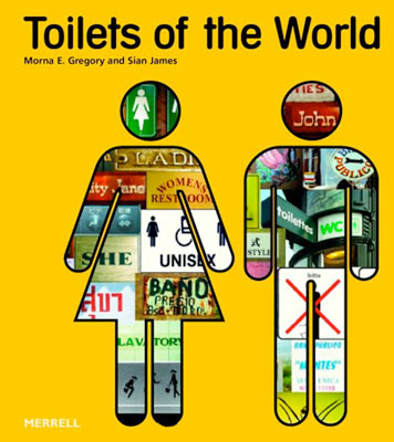 Toilets of the World by Morna E. Gregory and Sian James
